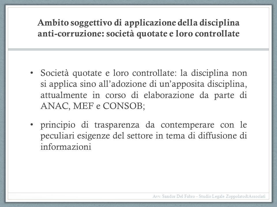 Ambito soggettivo di applicazione della disciplina anti-corruzione: società quotate e loro controllate Società quotate e loro controllate: la discipli