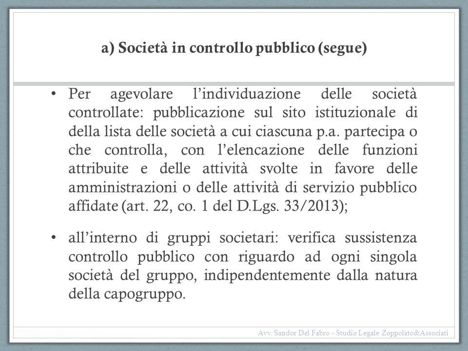 a) Società in controllo pubblico (segue) Per agevolare l'individuazione delle società controllate: pubblicazione sul sito istituzionale di della lista