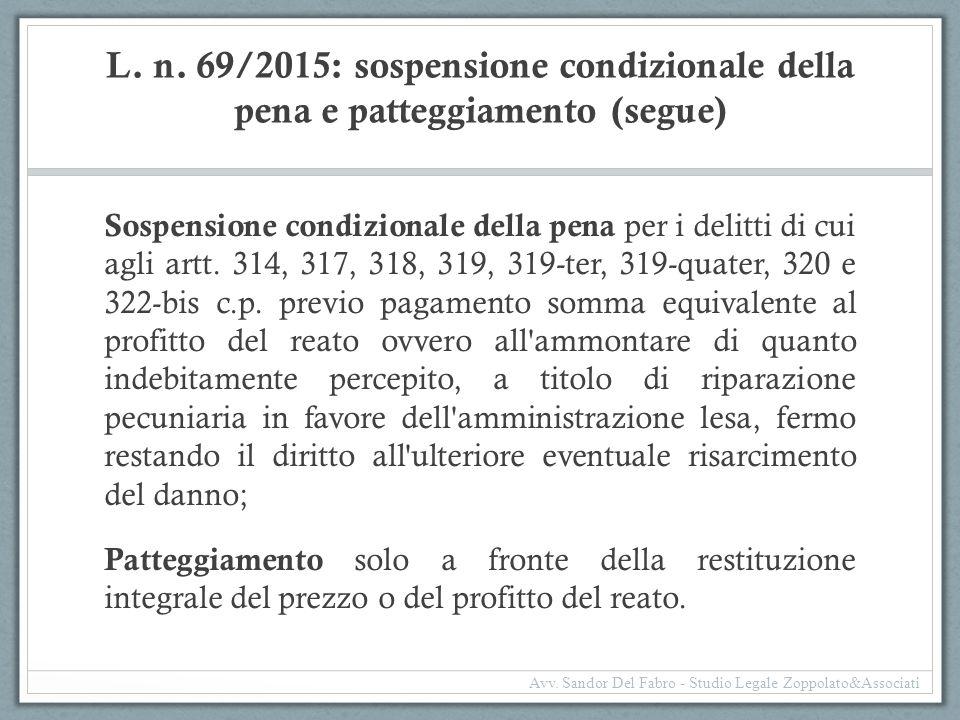 L. n. 69/2015: sospensione condizionale della pena e patteggiamento (segue) Sospensione condizionale della pena per i delitti di cui agli artt. 314, 3