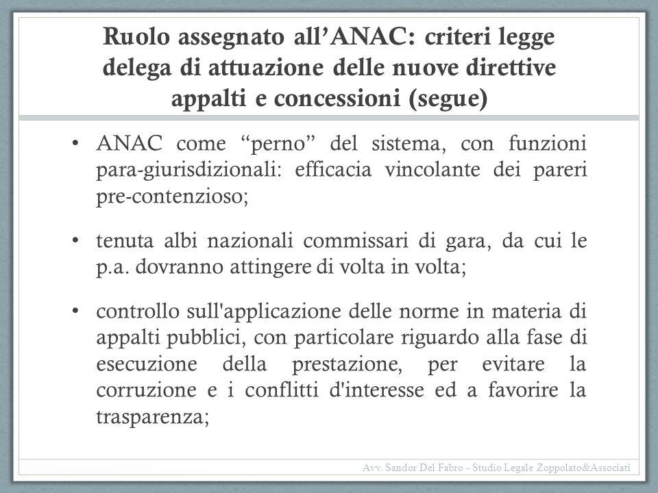 """Ruolo assegnato all'ANAC: criteri legge delega di attuazione delle nuove direttive appalti e concessioni (segue) ANAC come """"perno"""" del sistema, con fu"""