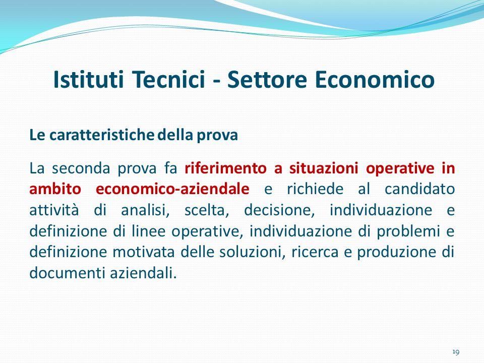 Istituti Tecnici - Settore Economico Le caratteristiche della prova La seconda prova fa riferimento a situazioni operative in ambito economico-azienda