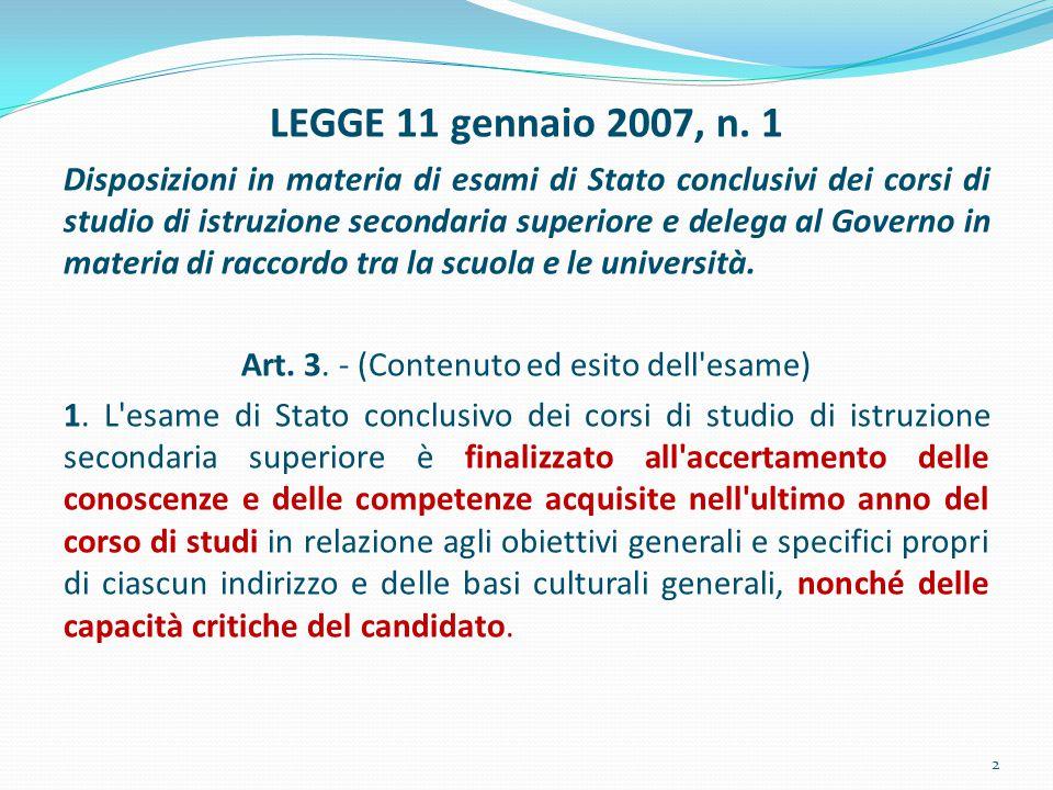 LEGGE 11 gennaio 2007, n. 1 Disposizioni in materia di esami di Stato conclusivi dei corsi di studio di istruzione secondaria superiore e delega al Go
