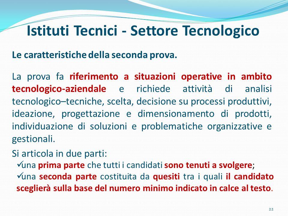 Istituti Tecnici - Settore Tecnologico Le caratteristiche della seconda prova. La prova fa riferimento a situazioni operative in ambito tecnologico-az