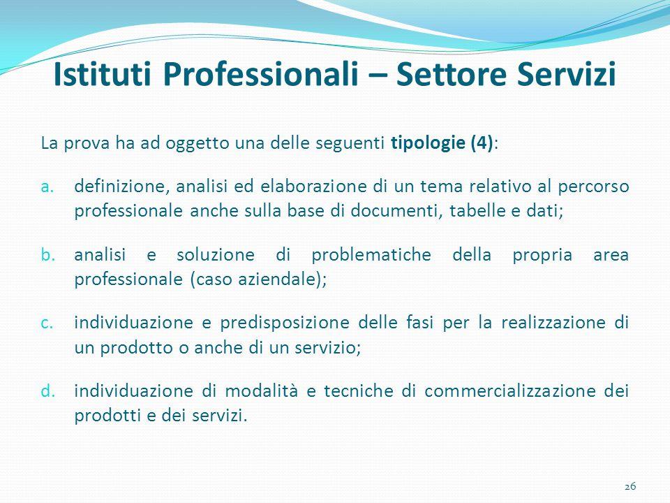 Istituti Professionali – Settore Servizi La prova ha ad oggetto una delle seguenti tipologie (4): a. definizione, analisi ed elaborazione di un tema r