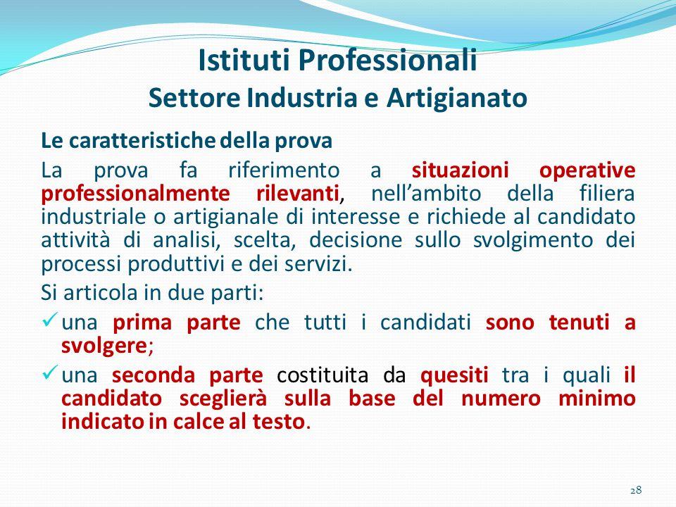 Istituti Professionali Settore Industria e Artigianato Le caratteristiche della prova La prova fa riferimento a situazioni operative professionalmente
