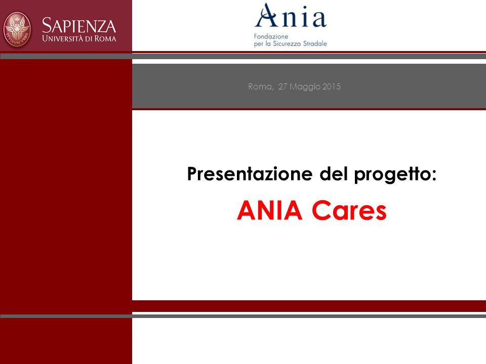 Presentazione del progetto: ANIA Cares Roma, 27 Maggio 2015