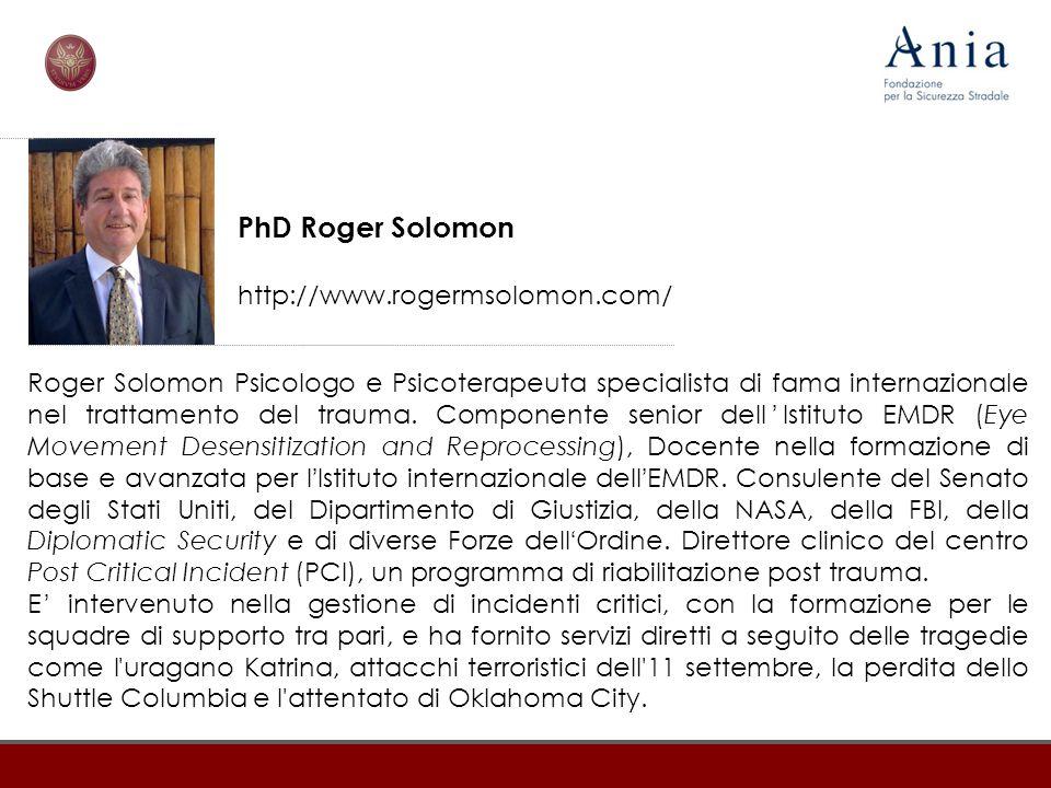 Roger Solomon Psicologo e Psicoterapeuta specialista di fama internazionale nel trattamento del trauma. Componente senior dell ' Istituto EMDR (Eye Mo