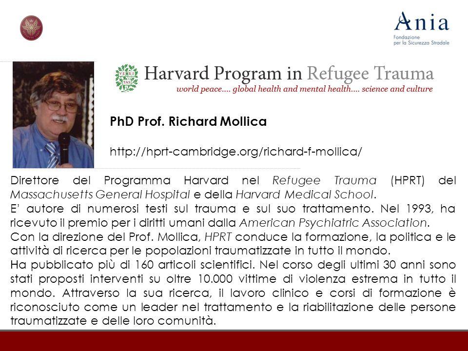 PhD Prof. Richard Mollica http://hprt-cambridge.org/richard-f-mollica/ Direttore del Programma Harvard nel Refugee Trauma (HPRT) del Massachusetts Gen