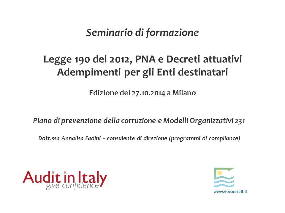Seminario di formazione Legge 190 del 2012, PNA e Decreti attuativi Adempimenti per gli Enti destinatari Edizione del 27.10.2014 a Milano Piano di pre