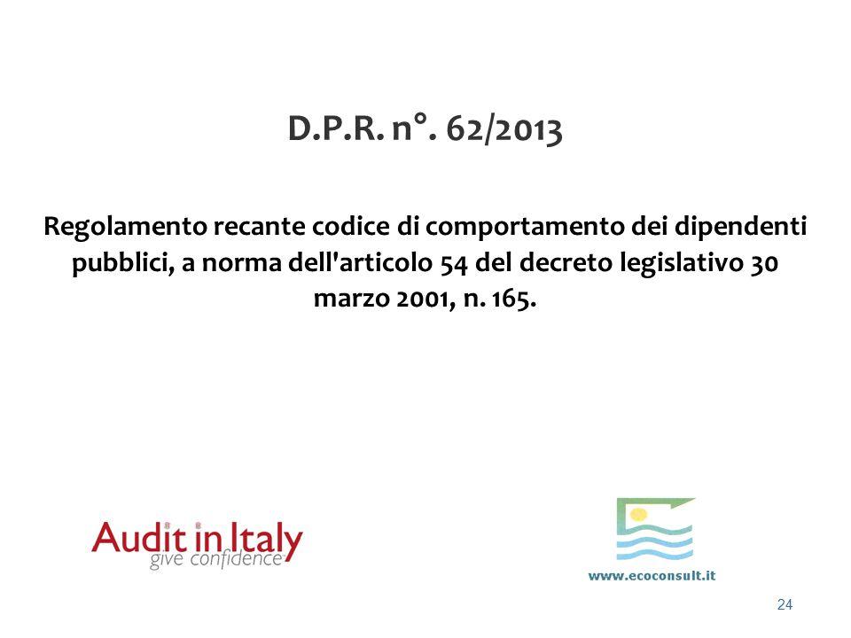24 D.P.R. n°. 62/2013 Regolamento recante codice di comportamento dei dipendenti pubblici, a norma dell'articolo 54 del decreto legislativo 30 marzo 2