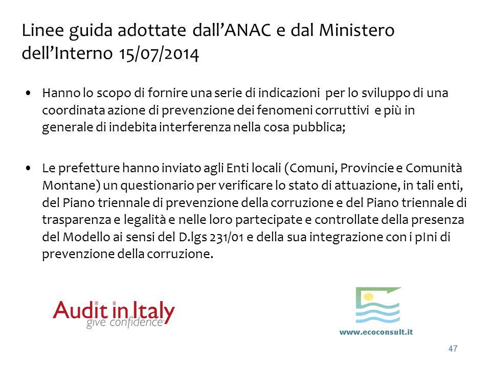 47 Linee guida adottate dall'ANAC e dal Ministero dell'Interno 15/07/2014 Hanno lo scopo di fornire una serie di indicazioni per lo sviluppo di una co