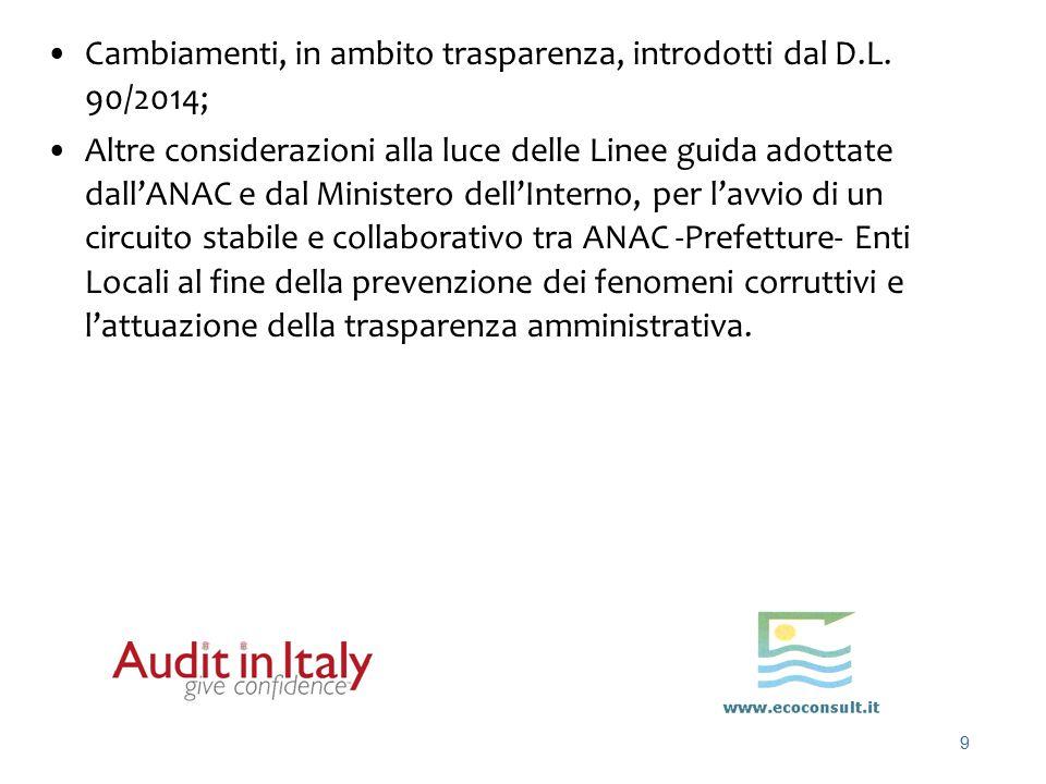 9 Cambiamenti, in ambito trasparenza, introdotti dal D.L. 90/2014; Altre considerazioni alla luce delle Linee guida adottate dall'ANAC e dal Ministero
