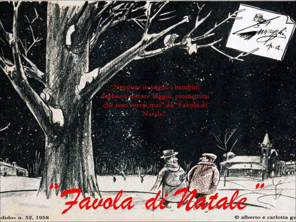 Favola di Natale Neppure in sogno i bambini debbono entrare laggiù, promettimi che non verrai mai da Favola di Natale .
