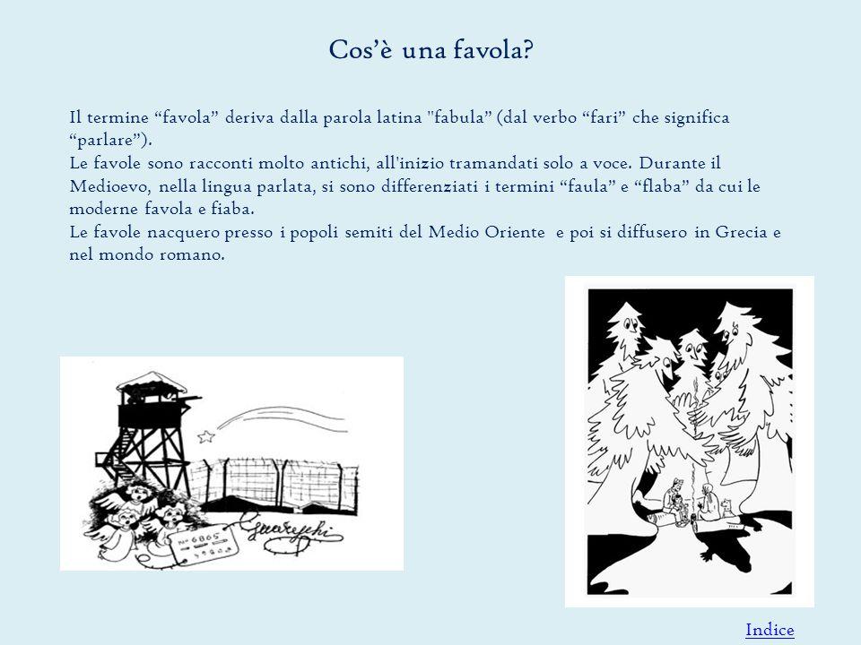 Il termine favola deriva dalla parola latina fabula (dal verbo fari che significa parlare ).