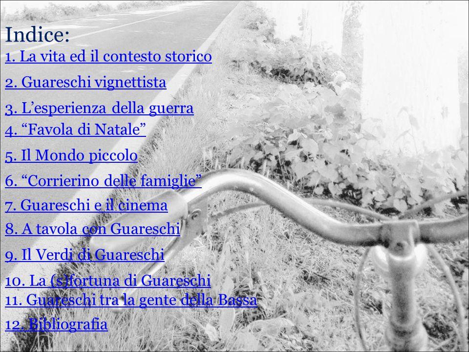 Indice: 1.La vita ed il contesto storico 2. Guareschi vignettista 4.