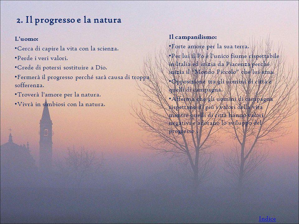 2.Il progresso e la natura L uomo: Cerca di capire la vita con la scienza.