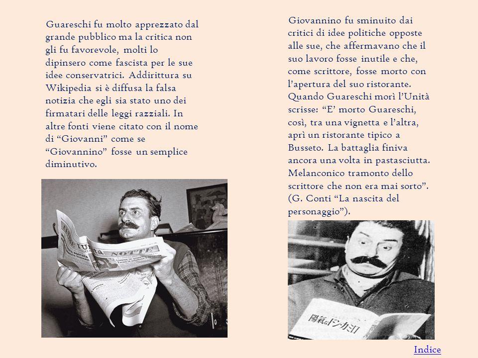 Guareschi fu molto apprezzato dal grande pubblico ma la critica non gli fu favorevole, molti lo dipinsero come fascista per le sue idee conservatrici.