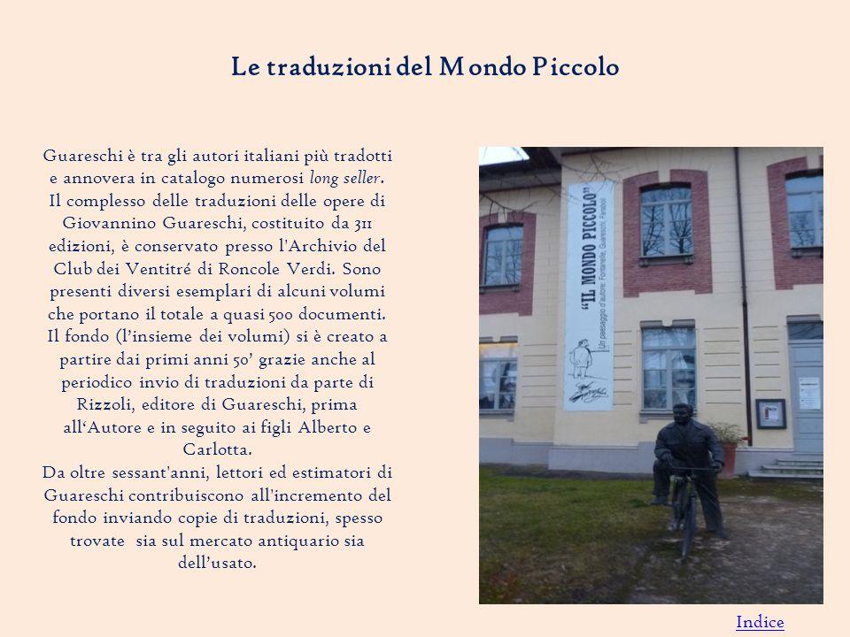 Le traduzioni del Mondo Piccolo Guareschi è tra gli autori italiani più tradotti e annovera in catalogo numerosi long seller.