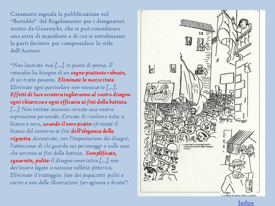 Casamatti segnala la pubblicazione sul Bertoldo del Regolamento per i disegnatori scritto da Guareschi, che si può considerare una sorta di manifesto e di cui si sottolineano la parti decisive per comprendere lo stile dell'Autore: Non lavorate mai [...] in punta di penna.