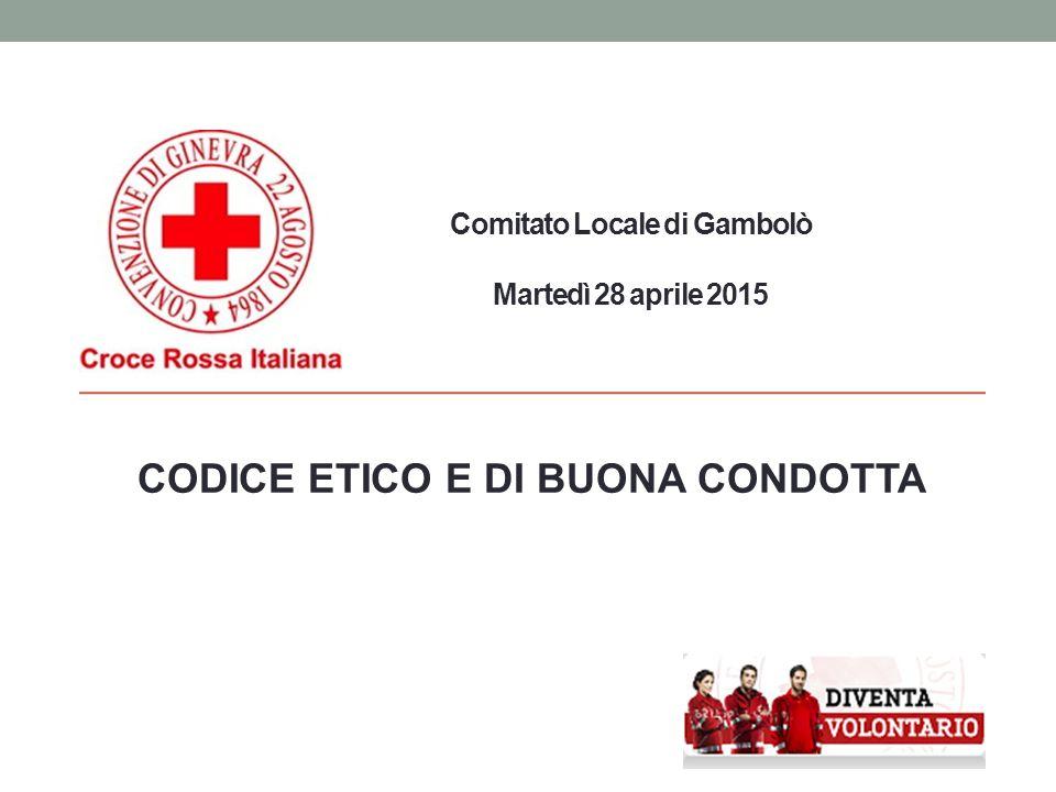 Comitato Locale di Gambolò Martedì 28 aprile 2015 CODICE ETICO E DI BUONA CONDOTTA
