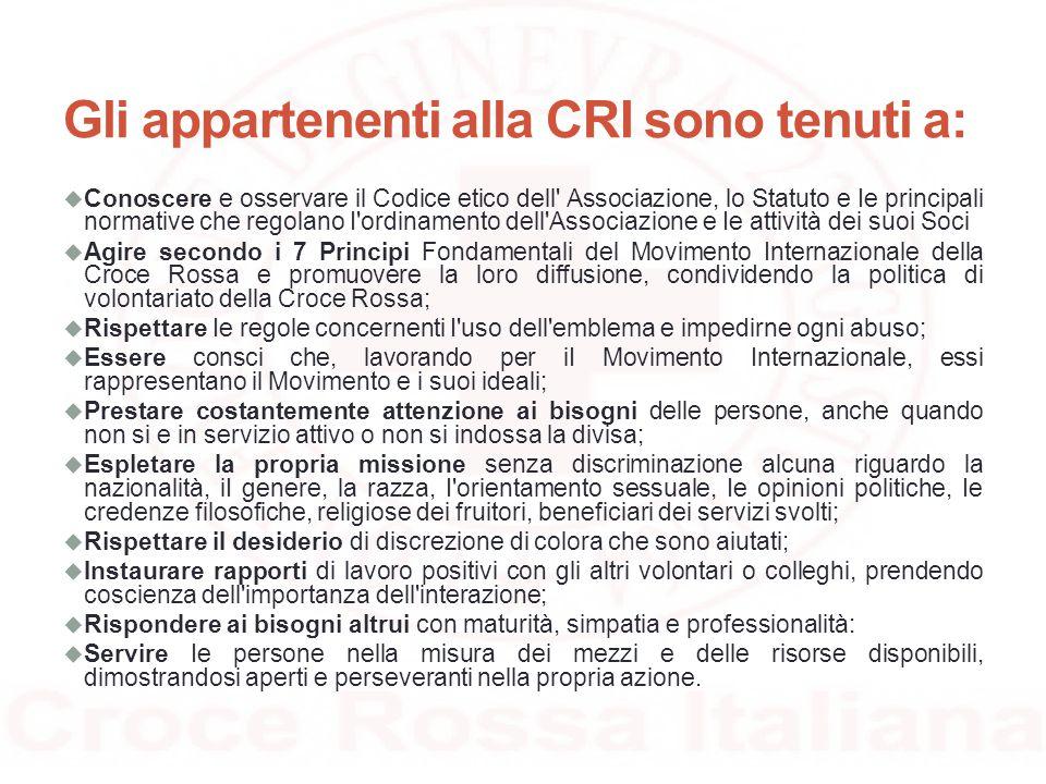 Gli appartenenti alla CRI sono tenuti a:  Conoscere e osservare il Codice etico dell' Associazione, lo Statuto e Ie principali normative che regolano
