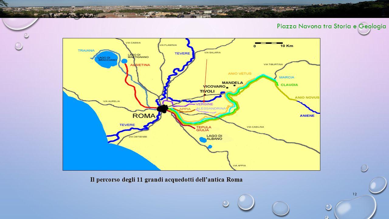 12 Piazza Navona tra Storia e Geologia Il percorso degli 11 grandi acquedotti dell'antica Roma