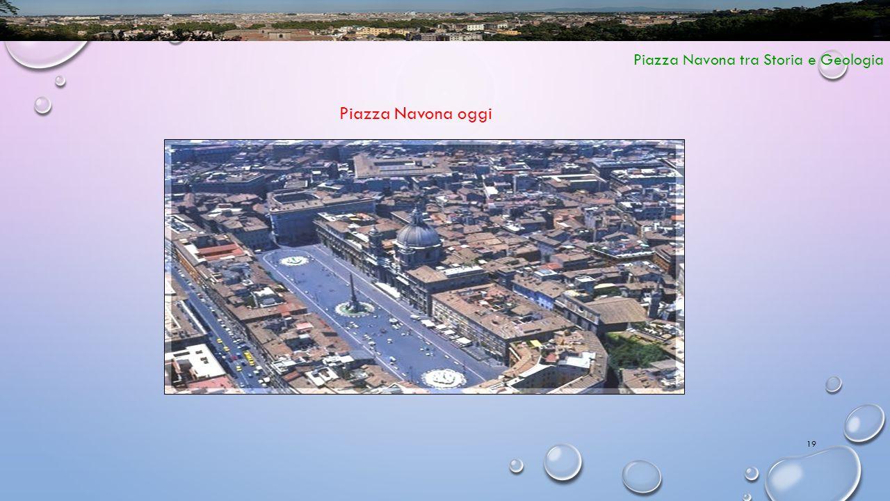 19 Piazza Navona tra Storia e Geologia Piazza Navona oggi