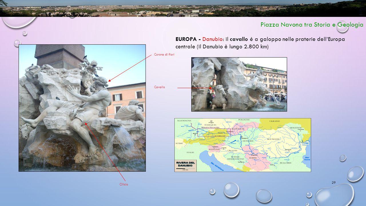 29 Piazza Navona tra Storia e Geologia EUROPA - Danubio: il cavallo è a galoppo nelle praterie dell'Europa centrale (il Danubio è lungo 2.800 km) Corona di fiori Cavallo Cilicio
