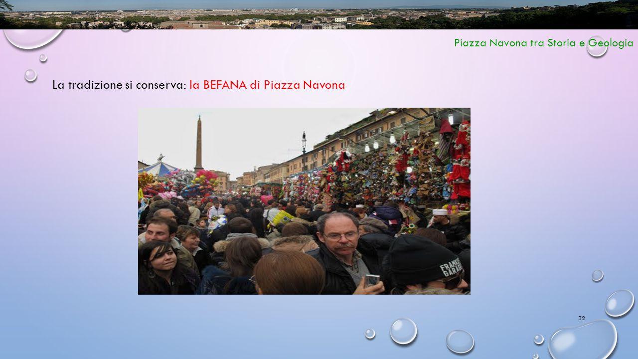 32 Piazza Navona tra Storia e Geologia La tradizione si conserva: la BEFANA di Piazza Navona