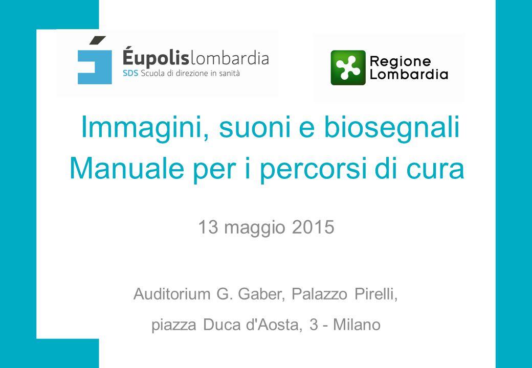 Immagini, suoni e biosegnali Manuale per i percorsi di cura 13 maggio 2015 Auditorium G.