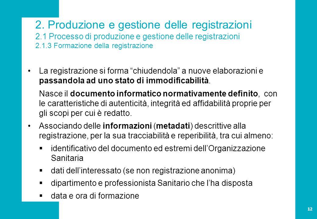 2. Produzione e gestione delle registrazioni 2.1 Processo di produzione e gestione delle registrazioni 2.1.3 Formazione della registrazione La registr
