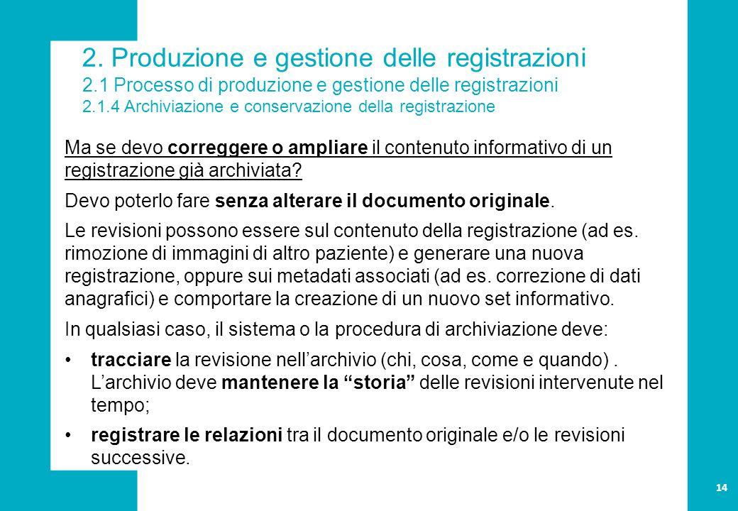 2. Produzione e gestione delle registrazioni 2.1 Processo di produzione e gestione delle registrazioni 2.1.4 Archiviazione e conservazione della regis