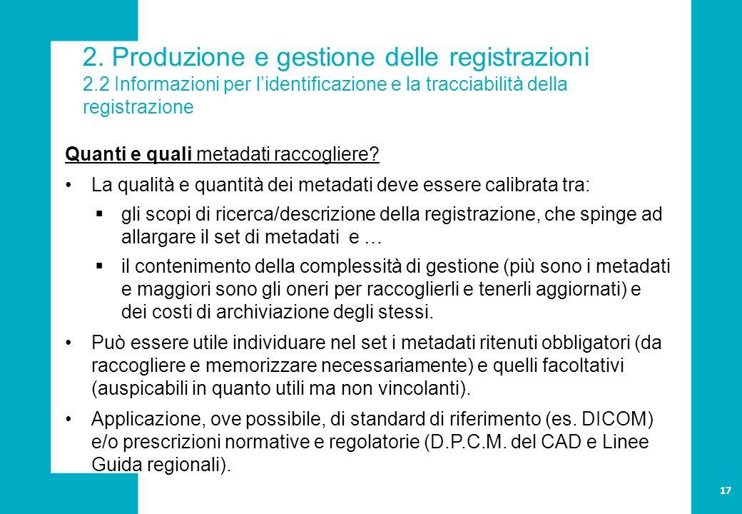 2. Produzione e gestione delle registrazioni 2.2 Informazioni per l'identificazione e la tracciabilità della registrazione Quanti e quali metadati rac