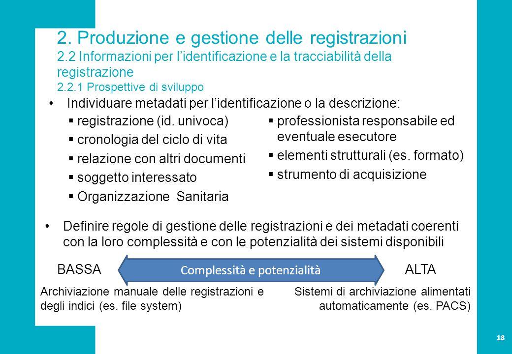 2. Produzione e gestione delle registrazioni 2.2 Informazioni per l'identificazione e la tracciabilità della registrazione 2.2.1 Prospettive di svilup
