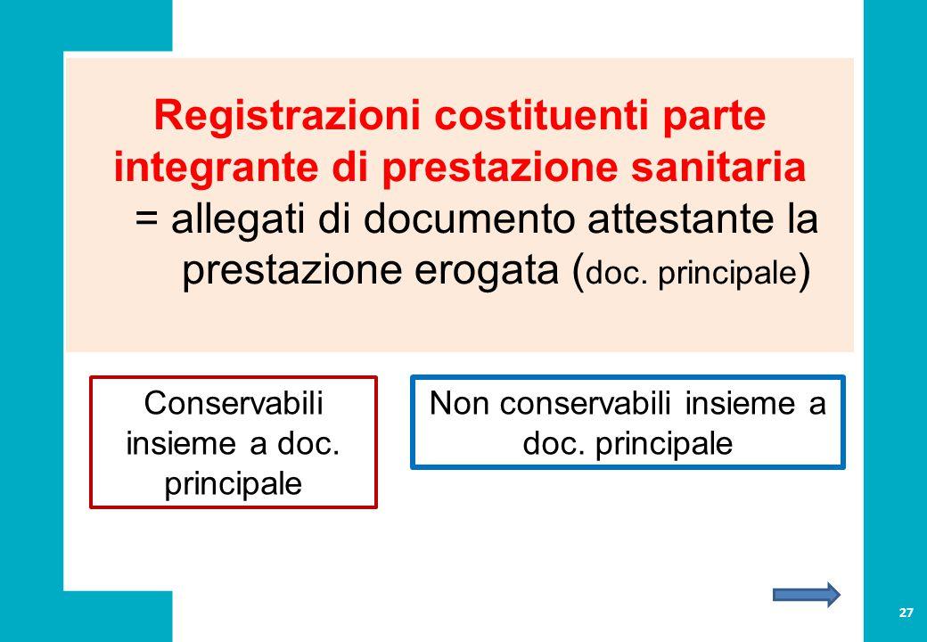 Registrazioni costituenti parte integrante di prestazione sanitaria = allegati di documento attestante la prestazione erogata ( doc.