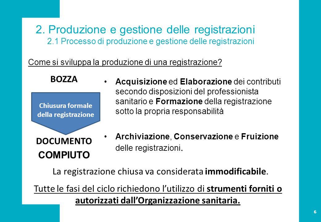 2. Produzione e gestione delle registrazioni 2.1 Processo di produzione e gestione delle registrazioni Acquisizione ed Elaborazione dei contributi sec