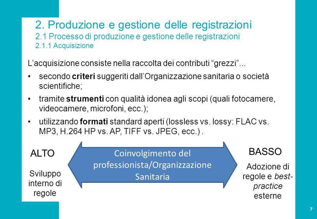 2. Produzione e gestione delle registrazioni 2.1 Processo di produzione e gestione delle registrazioni 2.1.1 Acquisizione L'acquisizione consiste nell