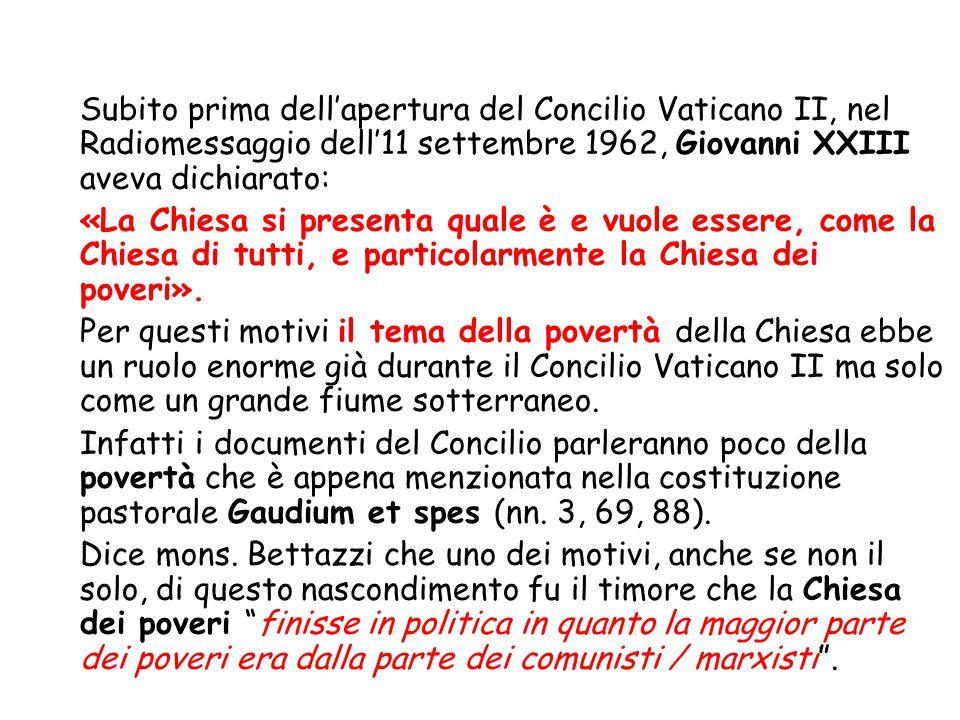 Subito prima dell'apertura del Concilio Vaticano II, nel Radiomessaggio dell'11 settembre 1962, Giovanni XXIII aveva dichiarato: «La Chiesa si present
