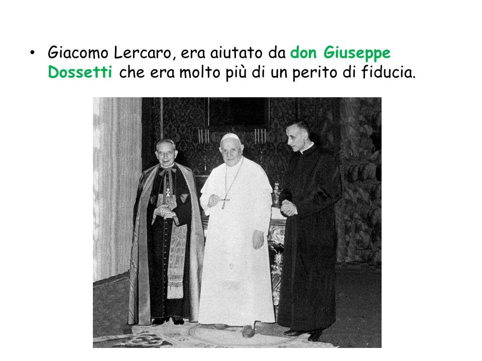 Giacomo Lercaro, era aiutato da don Giuseppe Dossetti che era molto più di un perito di fiducia.