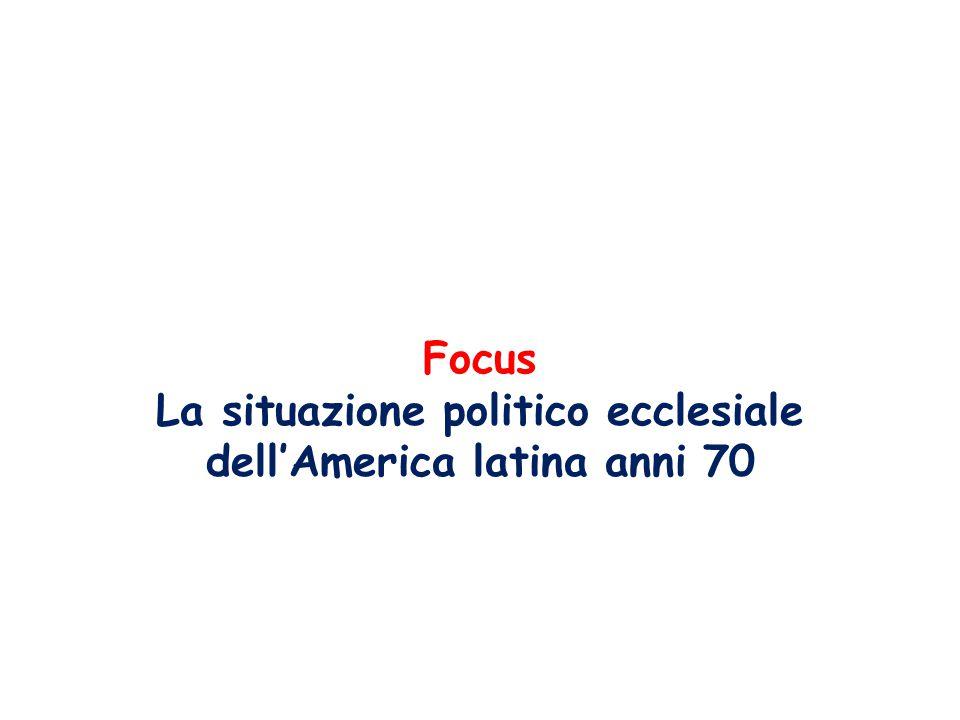Focus La situazione politico ecclesiale dell'America latina anni 70