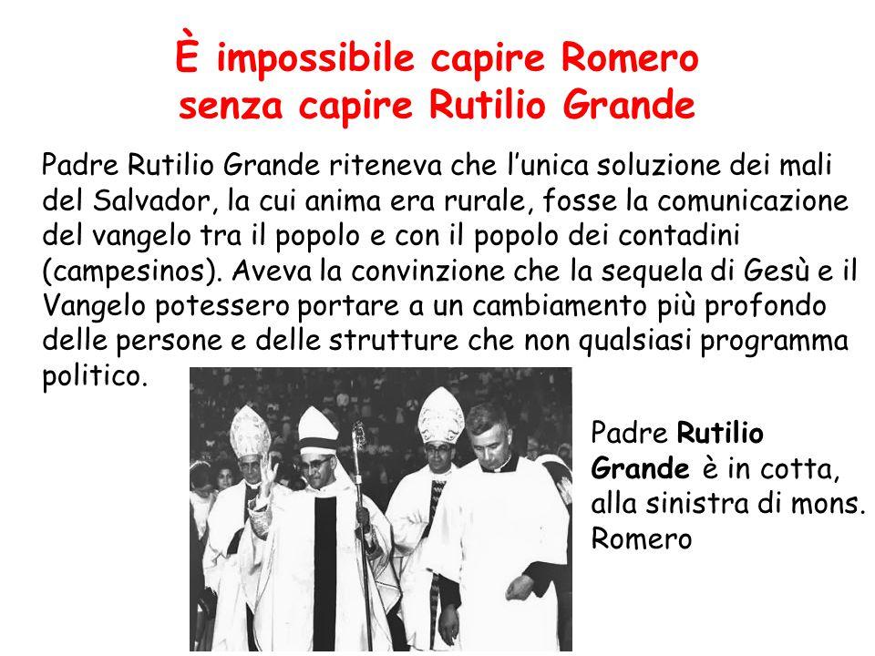 Padre Rutilio Grande riteneva che l'unica soluzione dei mali del Salvador, la cui anima era rurale, fosse la comunicazione del vangelo tra il popolo e