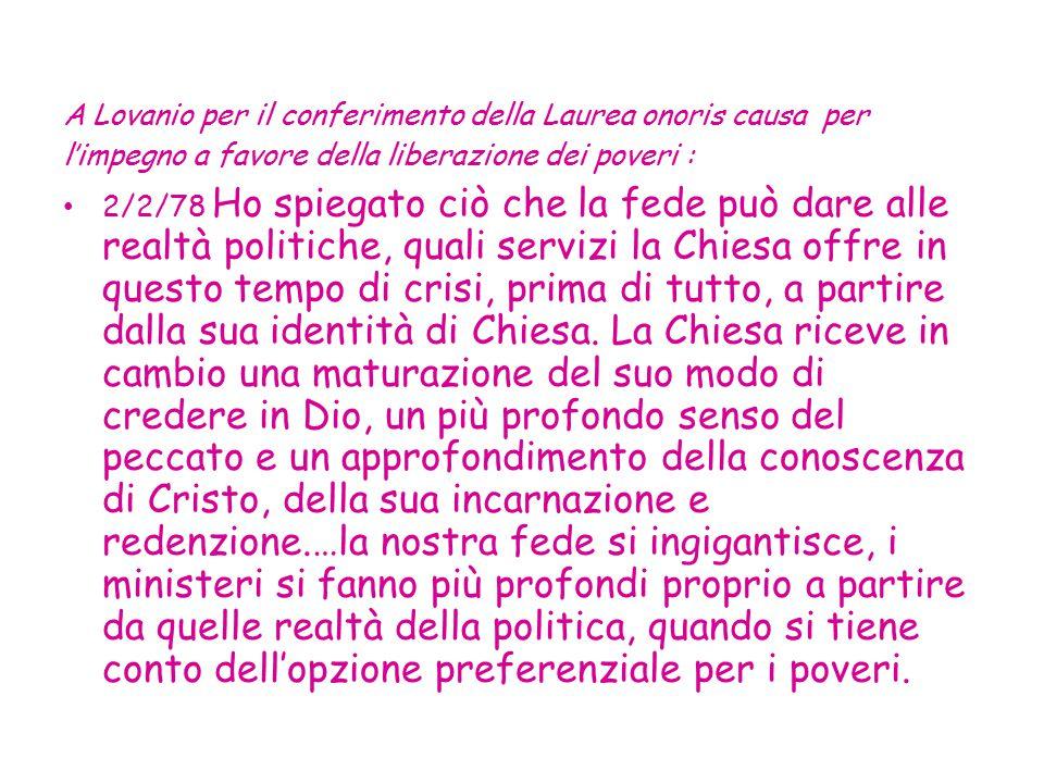 A Lovanio per il conferimento della Laurea onoris causa per l'impegno a favore della liberazione dei poveri : 2/2/78 Ho spiegato ciò che la fede può d