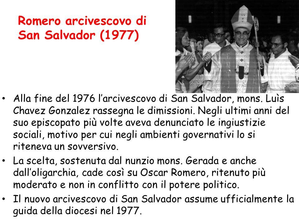 Alla fine del 1976 l'arcivescovo di San Salvador, mons. Luìs Chavez Gonzalez rassegna le dimissioni. Negli ultimi anni del suo episcopato più volte av