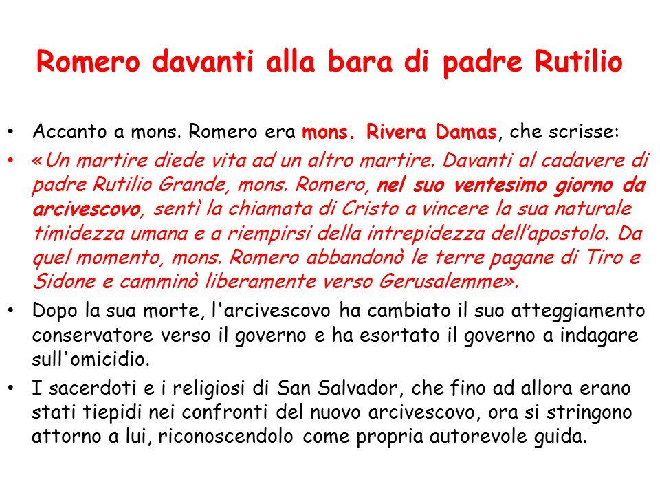 Accanto a mons. Romero era mons. Rivera Damas, che scrisse: «Un martire diede vita ad un altro martire. Davanti al cadavere di padre Rutilio Grande, m