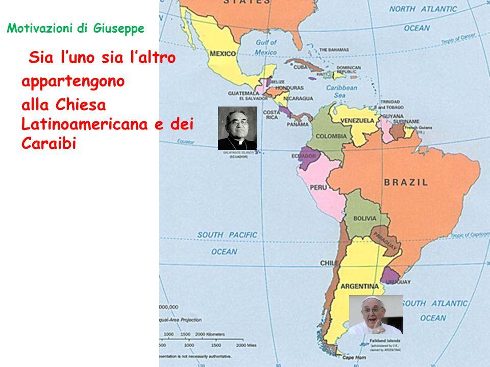 Sia l'uno sia l'altro appartengono alla Chiesa Latinoamericana e dei Caraibi Motivazioni di Giuseppe