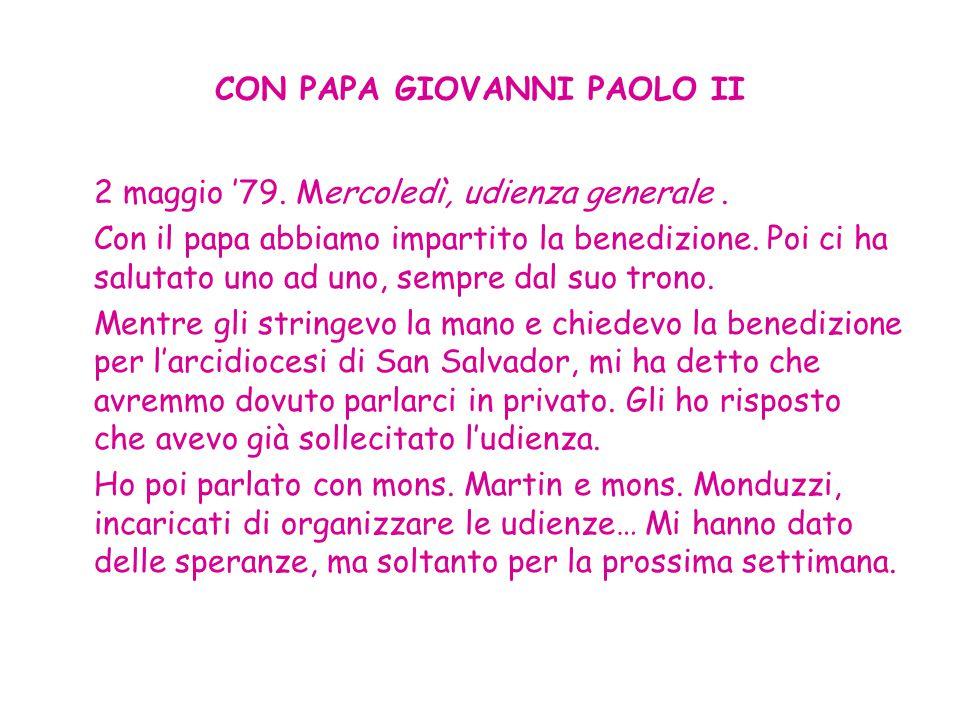 CON PAPA GIOVANNI PAOLO II 2 maggio '79. Mercoledì, udienza generale. Con il papa abbiamo impartito la benedizione. Poi ci ha salutato uno ad uno, sem