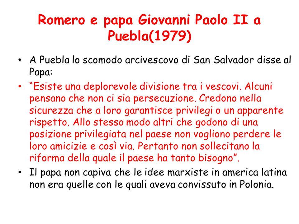 "Romero e papa Giovanni Paolo II a Puebla(1979) A Puebla lo scomodo arcivescovo di San Salvador disse al Papa: ""Esiste una deplorevole divisione tra i"