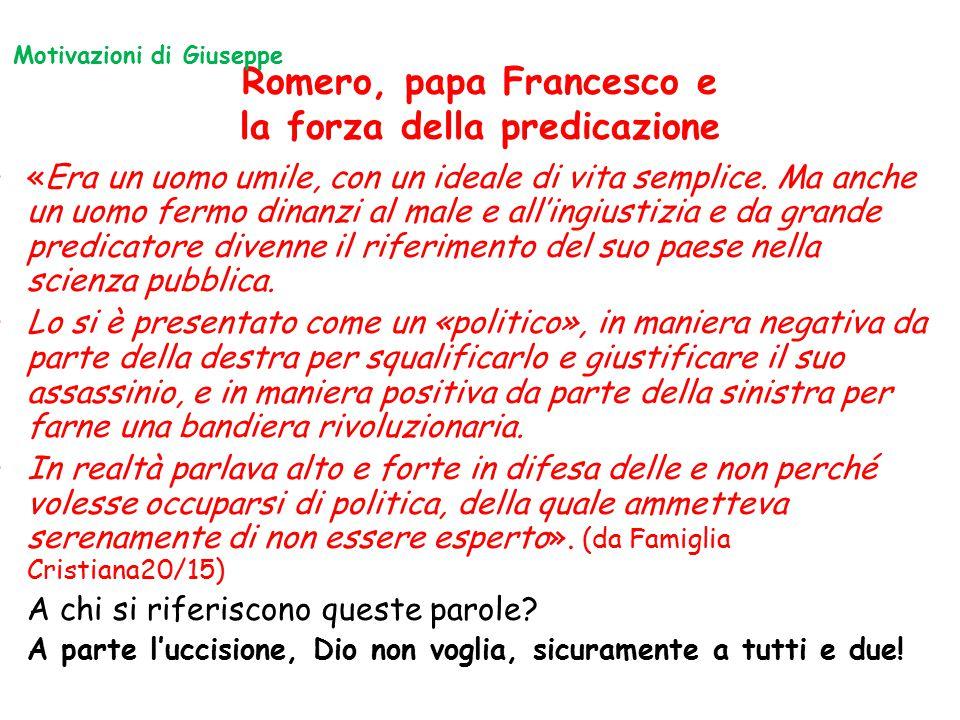 Romero, papa Francesco e la forza della predicazione «Era un uomo umile, con un ideale di vita semplice. Ma anche un uomo fermo dinanzi al male e all'