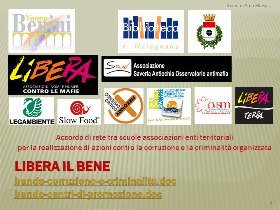 Accordo di rete tra scuole associazioni enti territoriali per la realizzazione di azioni contro la corruzione e la criminalità organizzata A cura di S