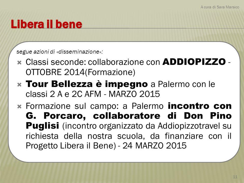 segue azioni di «disseminazione»:  Classi seconde: collaborazione con ADDIOPIZZO - OTTOBRE 2014(Formazione)  Tour Bellezza è impegno a Palermo con l